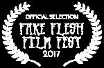 2017 OFFICIAL SELECTION - Fake Flesh Film Fest - 2017 WHT